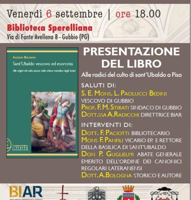 """Presentazione del libro """"Sant'Ubaldo vescovo ed esorcista : alle origini del culto pisano nella chiesa micaelica degli Scalzi"""""""